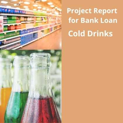 Cold Drink Manufacturing Project Report for Bank Loan
