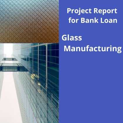 Glass Manufacturing Project Report for Bank Loan